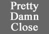 Pretty Damn Close (2012)