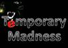 Temporary Madness (2012)