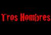 Tros Hombres (B) (2012)