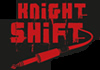 Knight Shift (B) (2014)