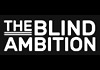 The Blind Ambition